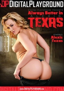 Always Better In Alexis Texas
