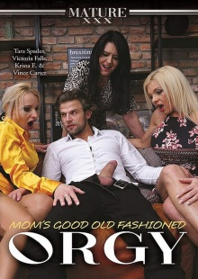 Moms Good Old Fashioned Orgy