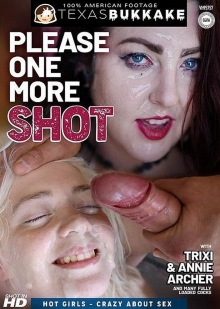 Please One More Shot